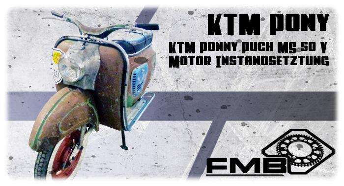 KTM Ponny Puch MS 50 V Motor Instandsetztung